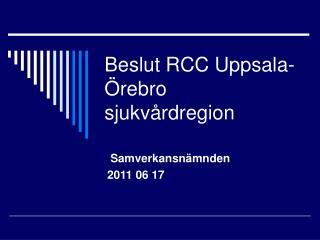 Beslut RCC Uppsala-Örebro sjukvårdregion