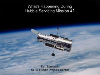 What's Happening During  Hubble Servicing Mission 4?