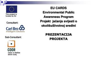 EU CARDS Environmental Public Awareness Pro gram Projekt  ja č anja svijesti o