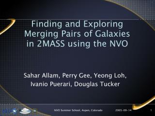 Finding and Exploring Merging Pairs of Galaxies  in 2MASS using the NVO