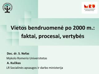 Vietos bendruomenė po 2000 m.: faktai, procesai, vertybės