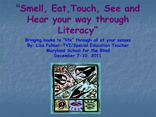 """Smell, Eat,Touch, See and Hear your way through Literacy"""