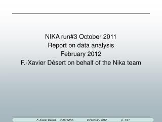 NIKA run#3 October 2011 Report on data analysis February 2012