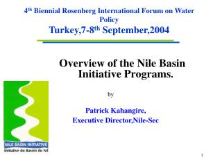 4 th  Biennial Rosenberg International Forum on Water Policy Turkey,7-8 th  September,2004