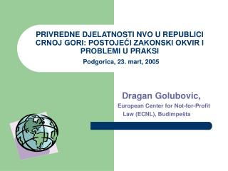 Dragan Golubovi c ,           European Center for Not-for-Profit Law (ECNL) , Budimpe�ta