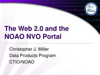 The Web 2.0 and the NOAO NVO Portal