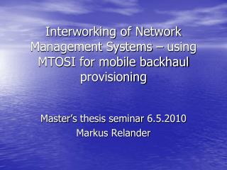 Interworking of Network Management Systems – using MTOSI for mobile backhaul provisioning