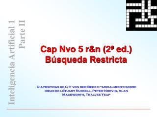 Cap Nvo 5 r&n (2ª ed.) Búsqueda Restricta