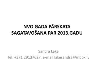 NVO GADA PĀRSKATA SAGATAVOŠANA PAR 2013.GADU