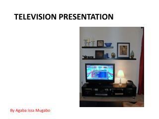 TELEVISION PRESENTATION