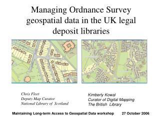 Managing Ordnance Survey geospatial data in the UK legal deposit libraries