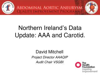 Northern Ireland's Data Update: AAA and Carotid.