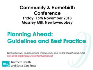 Community & Homebirth Conference Friday, 15th November 2013 Mossley  Mill, Newtownabbey
