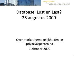 Database: Lust en Last? 26 augustus 2009