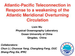 Lixin Wu Physical Oceanography Laboratory Ocean University of China Qingdao,  China Collaborators:
