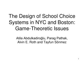The Design of School Choice Systems in NYC and Boston: Game-Theoretic Issues
