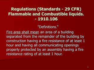 Regulations Standards - 29 CFR  Flammable and Combustible liquids. - 1910.106