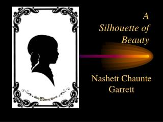 A  Silhouette of Beauty