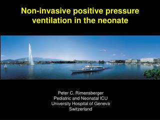 Non-invasive positive pressure ventilation in the neonate