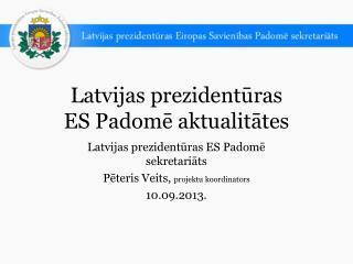 Latvijas prezidentūras  ES Padomē aktualitātes
