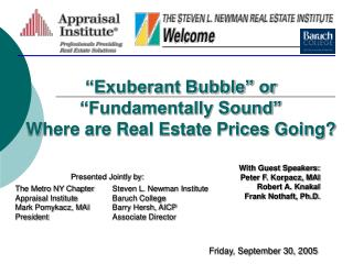 """Exuberant Bubble"" or ""Fundamentally Sound"" Where are Real Estate Prices Going?"