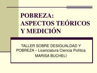 POBREZA:  ASPECTOS TEÓRICOS Y MEDICIÓN