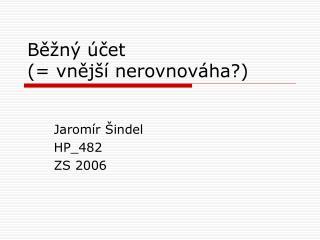 Běžný účet  (= vnější nerovnováha?)