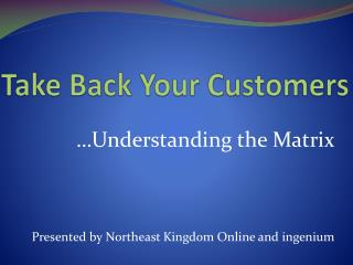 Take Back Your Customers