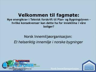 Norsk Innemiljøorganisasjon: Et helseriktig innemiljø i norske bygninger