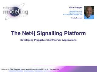The Net4j Signalling Platform Developing Pluggable Client/Server Applications