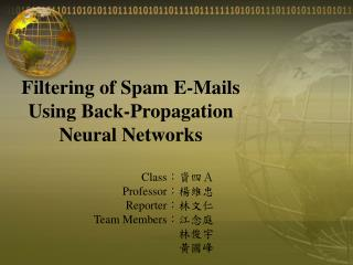 Filtering of Spam E-Mails Using Back-Propagation Neural Networks
