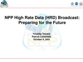 NPP High Rate Data (HRD) Broadcast: Preparing for the Future