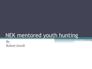 NEK mentored youth hunting