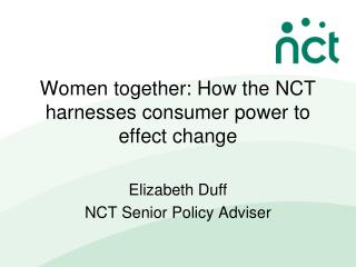 Women together: How the NCT harnesses consumer power to effect change