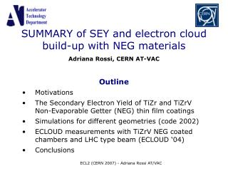 SUMMARY of SEY and electron cloud  build-up with NEG materials Adriana Rossi, CERN AT-VAC