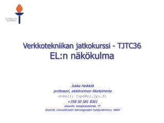 Verkkotekniikan jatkokurssi - TJTC36 EL:n näkökulma