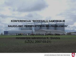 """KONFERENCIJA """"BIODEGALŲ GAMYBOS IR NAUDOJIMO PERSPEKTYVOS BEI PROBLEMOS"""""""