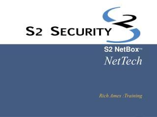 S2 NetBox TM NetTech  Rich Ames :Training