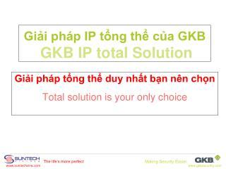 Gi?i ph�p IP t?ng th? c?a GKB GKB IP total Solution