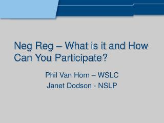 Neg Reg � What is it and How Can You Participate?