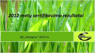 2012 metų sertifikavimo rezultatai