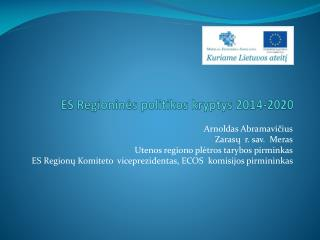 ES  Regioninė s  politik os kryptys  2014-2020