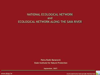 NATIONAL ECOLOGICAL NETWORK and  ECOLOGICAL NETWORK ALONG THE SAVA RIVER