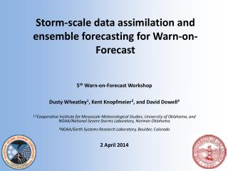 Storm-scale data assimilation and ensemble forecasting for Warn-on-Forecast