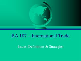 BA 187 – International Trade