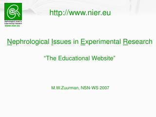 N ephrological  I ssues in  E xperimental  R esearch