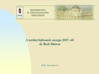 A területi hálózatok szerepe 2007.-től dr. Beck Márton