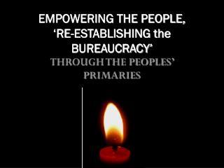 EMPOWERING THE PEOPLE,  'RE-ESTABLISHING the BUREAUCRACY'