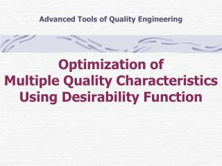 Optimization of  Multiple Quality Characteristics Using Desirability Function