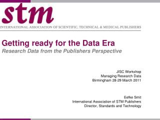 Getting ready for the Data Era Research Data from the Publishers Perspective